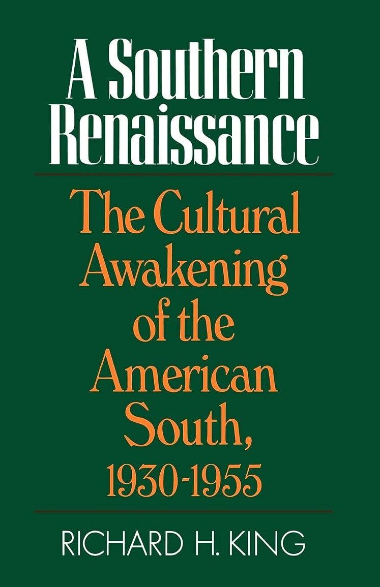 暴動エイリアス一緒Southern Renaissance: The Cultural Awakening of the American South, 1930-1955