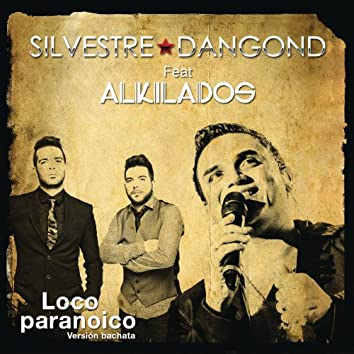 Loco Paranoico (Bachata Version)