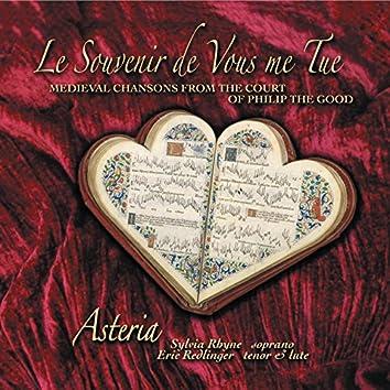 Le Souvenir De Vous Me Tue (Medieval Love Songs from the Court of Burgundy)