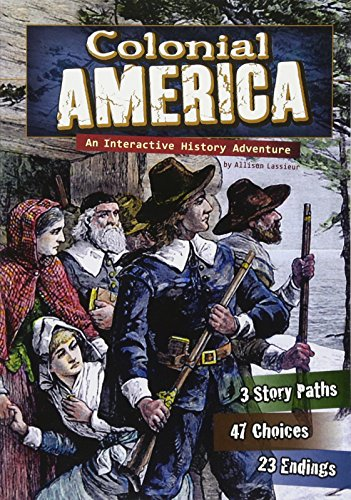 Compare Textbook Prices for Colonial America: An Interactive History Adventure You Choose: Historical Eras  ISBN 9781429662772 by Lassieur, Allison