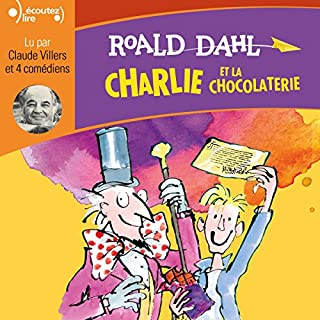 Charlie et la chocolaterie                   De :                                                                                                                                 Roald Dahl                               Lu par :                                                                                                                                 Claude Villers,                                                                                        Étienne Fernagut,                                                                                        Sophie Wright,                   and others                 Durée : 2 h et 52 min     22 notations     Global 4,3