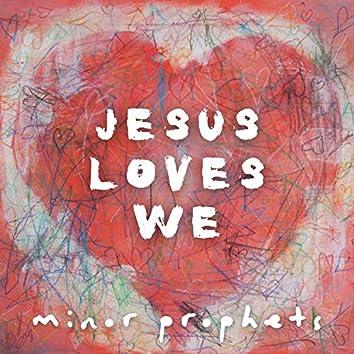 Jesus Loves We