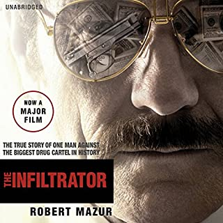 The Infiltrator                   By:                                                                                                                                 Robert Mazur                               Narrated by:                                                                                                                                 Robert Mazur                      Length: 12 hrs and 17 mins     46 ratings     Overall 4.4