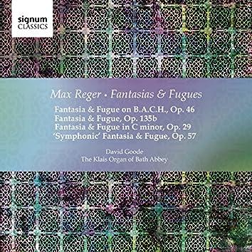 Max Reger: Fantasias & Fugues