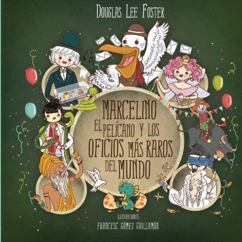 Marcelino el pelicano y los oficios mas raros del mundo: Volume 1 (Islas)