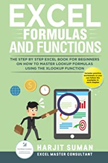 Excel Formulas and Functions: The Step by Step Excel Book for Beginners on how to Master Lookup Formulas using the XLOOKUP...