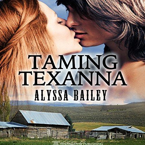 Taming Texanna Audiobook By Alyssa Bailey cover art