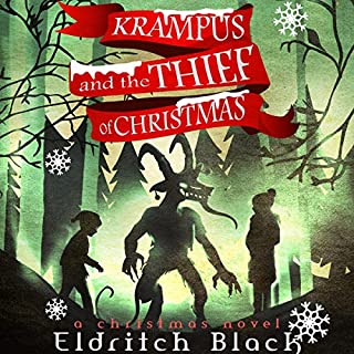 Krampus and the Thief of Christmas: A Christmas Novel                   By:                                                                                                                                 Eldritch Black                               Narrated by:                                                                                                                                 Hannibal Hills                      Length: 6 hrs and 1 min     7 ratings     Overall 4.7