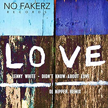 Didn't Know About Love (DJ Nipper Remix)