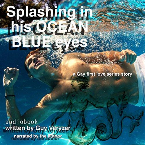 Splashing in his Ocean Blue Eyes Audiobook By Guy Veryzer cover art