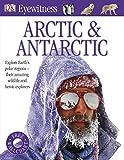 Arctic and Antarctic (DK Eyewitness) (English Edition)