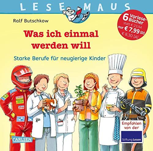 LESEMAUS Sonderbände: Lesemaus Sammelband: Was ich einmal werden will: Starke Berufe für neugierige Kinder