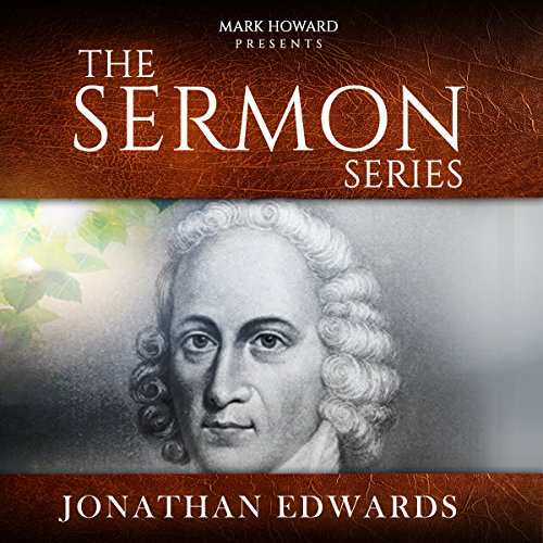 Sermon Series - Jonathan Edwards audiobook cover art