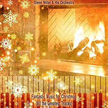 Fantastic Music for Christmas (All the Greatest Tracks)