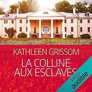 La colline aux esclaves                   De :                                                                                                                                 Kathleen Grissom                               Lu par :                                                                                                                                 Nathalie Spitzer                      Durée : 13 h et 14 min     121 notations     Global 4,4