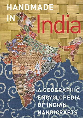 Handmade in India: A Geographic Encyclopedia of India Handicrafts