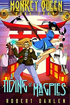 A Tiding Of Magpies: Monkey Queen Book Four by [Robert Dahlen, Willow San]