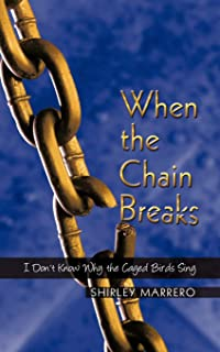 When the Chain Breaks: I Don't Know Why the Caged Birds Sing