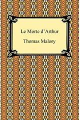 Le Morte d'Arthur Kindle Edition