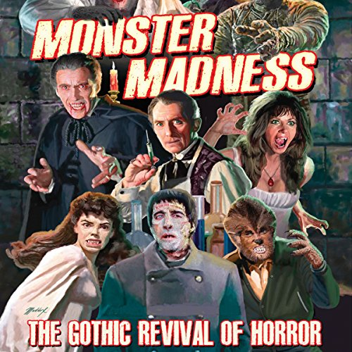 Monster Madness: The Gothic Revival of Horror audiobook cover art