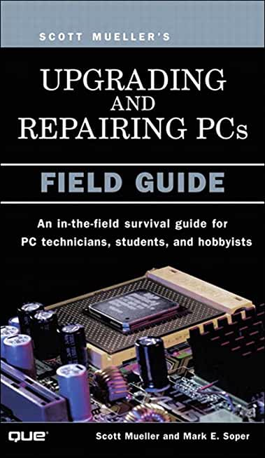 Upgrading and Repairing PCs: Field Guide (English Edition)