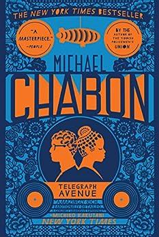 Telegraph Avenue: A Novel by [Michael Chabon]