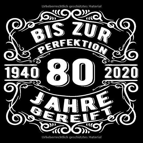 80 Jahre 1940 bis zur Perfektion gereift: Cooles Geschenk zum 80. Geburtstag Geburtstagsparty Gästebuch Eintragen von Wünschen und Sprüchen lustig 120 Seiten / Design: Spruch lustig vintage retro