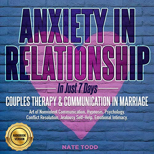 Anxiety in Relationship: Couples Therapy & Communication in Marriage Audiobook By Nate Todd cover art