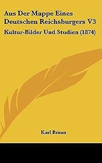 Aus Der Mappe Eines Deutschen Reichsburgers V3: Kultur-Bilder Und Studien (1874)