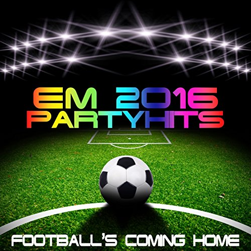 EM 2016 Party Hits (Football's coming home)