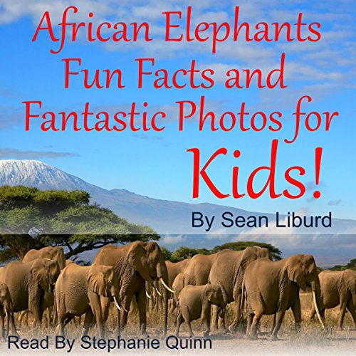 African Elephants Fun Facts and Fantastic Photos for Kids! audiobook cover art