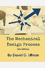The Mechanical Design Process Paperback