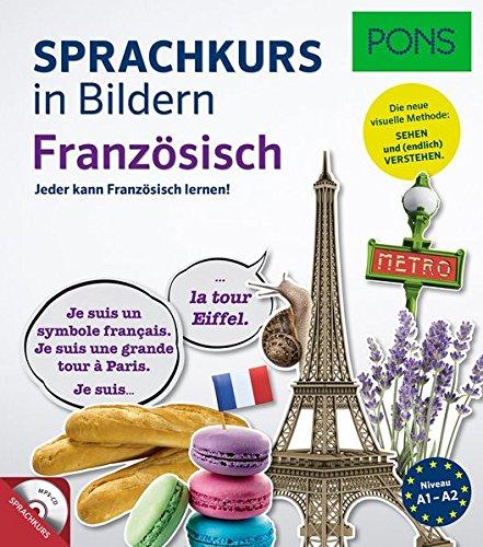 PONS Sprachkurs in Bildern Französisch: Jeder kann Französisch lernen - mit dem visuellen PONS-Prinzip: Jeder kann Französisch lernen! Mit MP3-CD