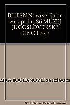 BILTEN Nova serija br. 26, april 1986 MUZEJ JUGOSLOVENSKE KINOTEKE