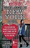 Tutta colpa di New York-In amore tutto può succedere-Una notte d'amore a New York-Tutta colpa della...