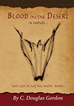 Blood in the Desert (You Left in Me the Faith Book 1)