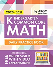 Kindergarten Common Core Math: Daily Practice Workbook | 1000+ Practice Questions and Video Explanations | Argo Brothers