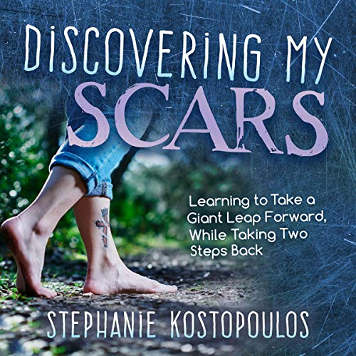 Discovering My Scars Audiobook By Stephanie Kostopoulos cover art