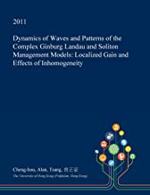 Dynamics of Waves and Patterns of the Complex Ginburg Landau and Soliton Management Models: Localized Gain and Effects of Inhomogeneity