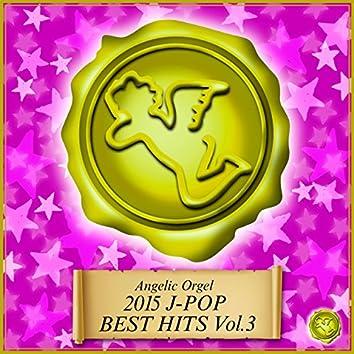 2015 J-POP BEST HITS Vol.3