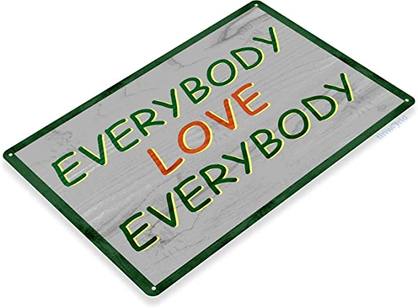 Tinworld TIN Sign 12 X 18 Everybody Love Everybody Semi Pro Jackie Moon ELE Rustic 70s Decor B759