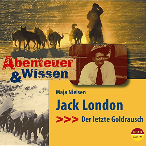 Jack London - Der letzte Goldrausch     Abenteuer & Wissen              By:                                                                                                                                 Maja Nielsen                               Narrated by:                                                                                                                                 Rolf Schult                      Length: 44 mins     Not rated yet     Overall 0.0