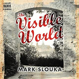 The Visible World                   By:                                                                                                                                 Mark Slouka                               Narrated by:                                                                                                                                 Glen McCready                      Length: 8 hrs and 50 mins     4 ratings     Overall 4.0