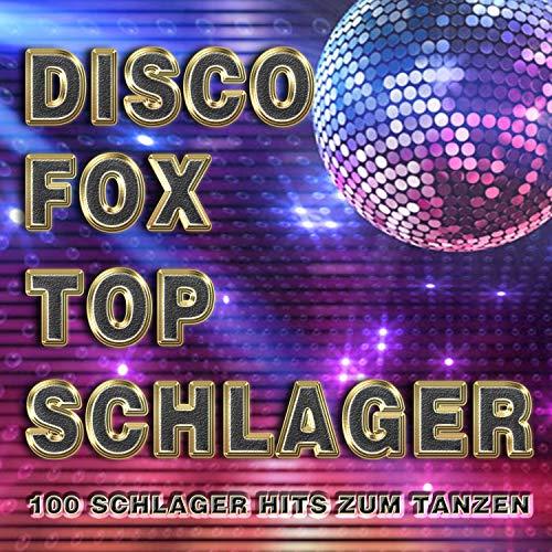 Discofox Top Schlager (100 Schlager Hits zum Tanzen)