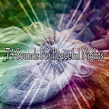 74 Sounds For Peaceful Nights