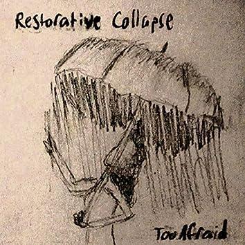 Restorative Collapse