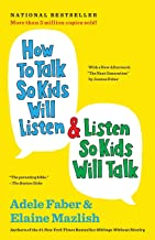 How to Talk So Kids Will Listen & Listen So Kids Will Talk (The How To Talk Series) PDF