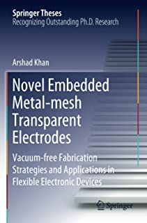 Novel Embedded Metal-mesh Transparent Electrodes: Vacuum-free Fabrication Strategies and Applications in Flexible Electron...
