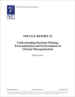 Special Report #2: Understanding Decision-Making, Procrastination and Perfectionism in Chronic Disorganization (English Edition)