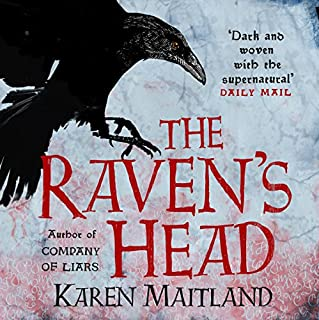 The Raven's Head                   By:                                                                                                                                 Karen Maitland                               Narrated by:                                                                                                                                 Jonathan Keeble                      Length: 14 hrs and 8 mins     141 ratings     Overall 4.2